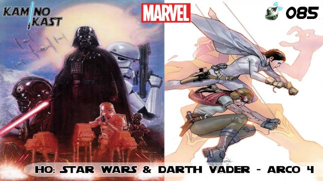 KaminoKast 085 – HQs: Star Wars e Darth Vader – Arco 4