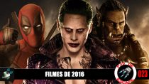 Pod de Escape 023 - Filmes de 2016