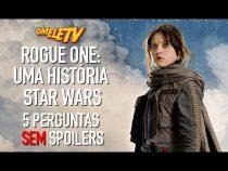 Rogue One: Uma História Star Wars - 5 perguntas SEM Spoilers | OmeleTV