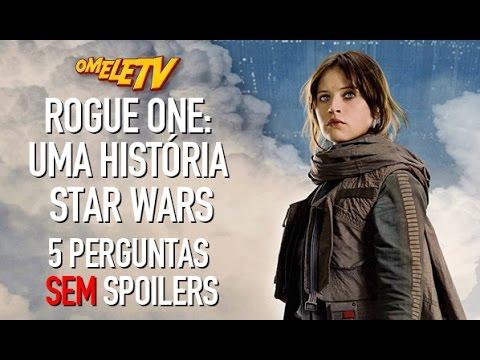 Rogue One: Uma História Star Wars – 5 perguntas SEM Spoilers | OmeleTV