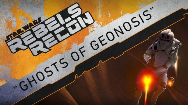 """Rebels Recon #3.11: Inside """"Ghosts of Geonosis""""   Star Wars Rebels"""