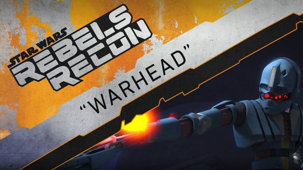 "Rebels Recon #3.14: Inside ""Warhead"" 