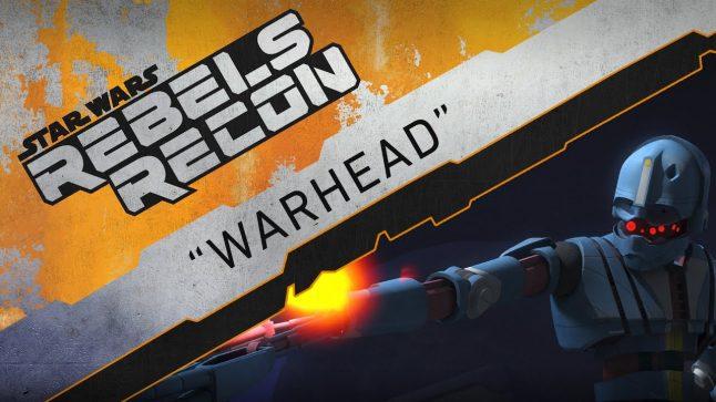 """Rebels Recon #3.14: Inside """"Warhead""""   Star Wars Rebels"""
