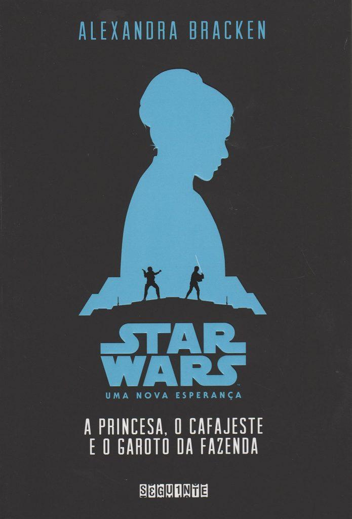 """Resenha: Livro – """"Star Wars: Uma Nova Esperança – A Princesa, o Cafajeste e o Garoto da Fazenda"""""""
