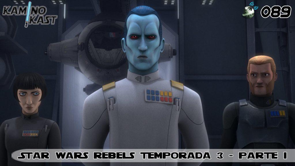 KaminoKast 089 – Star Wars Rebels temporada 3 – parte 1
