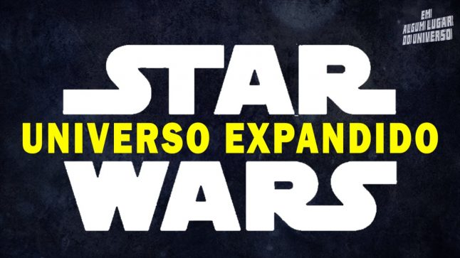 Universo Expandido De Star Wars: o que é Legends , o que é Cânon ? – Em Algum Lugar Do Universo
