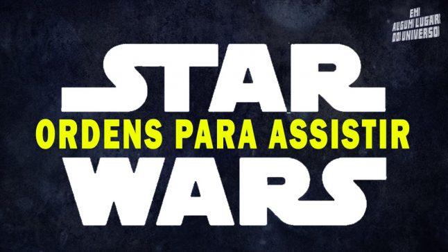 Ordens Para Assistir Star Wars – Em Algum Lugar Do Universo