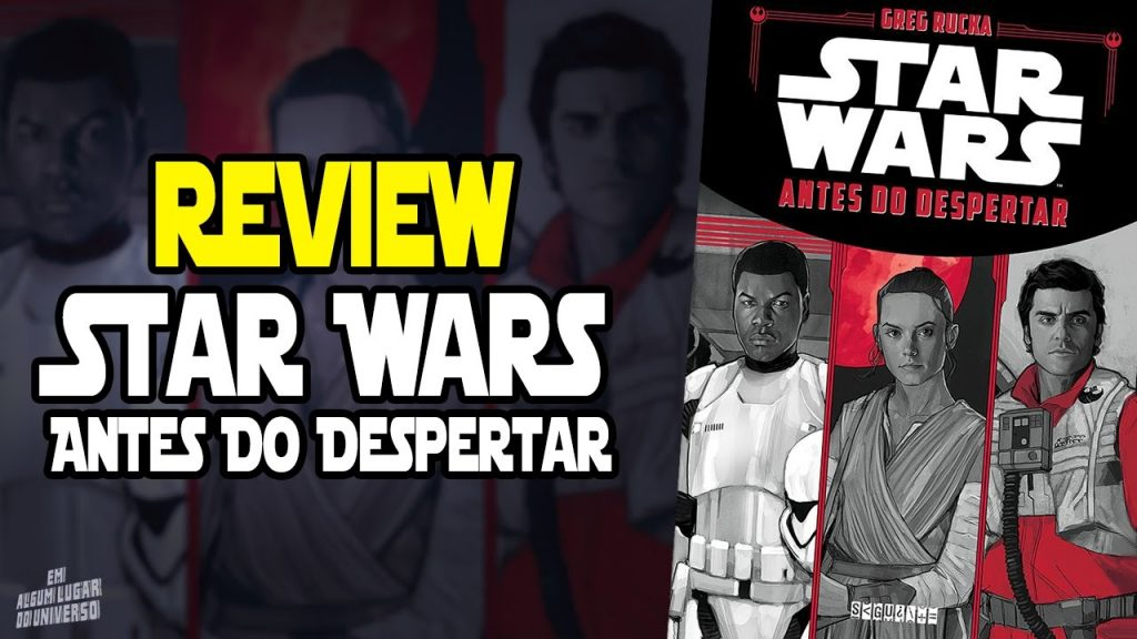 Star Wars Antes Do Despertar –  Review Em Algum Lugar Do Universo