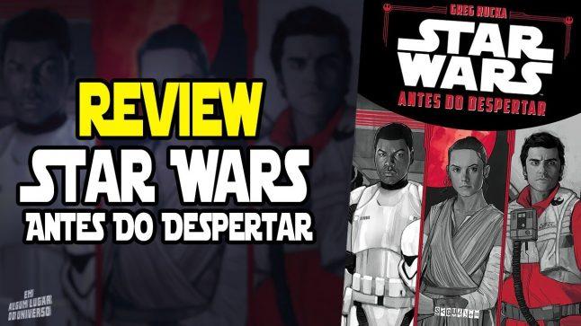 Star Wars Antes Do Despertar –  Review Em Algum Lugar Do Universo
