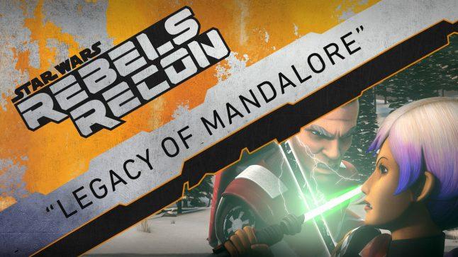 "Rebels Recon #3.16: Inside ""Legacy of Mandalore""   Star Wars Rebels"
