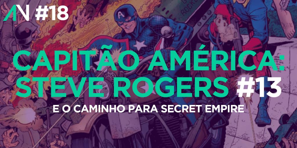 Capa Variante 18 - Capitão América: Steve Rogers 13 e o caminho para Secret Empire