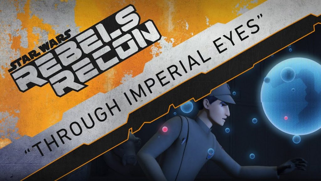 "Rebels Recon #3.17: Inside ""Through Imperial Eyes 