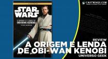 Review: A Origem e a Lenda de Obi-Wan Kenobi