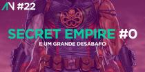 Capa Variante 22 - Secret Empire 0 e um grande desabafo