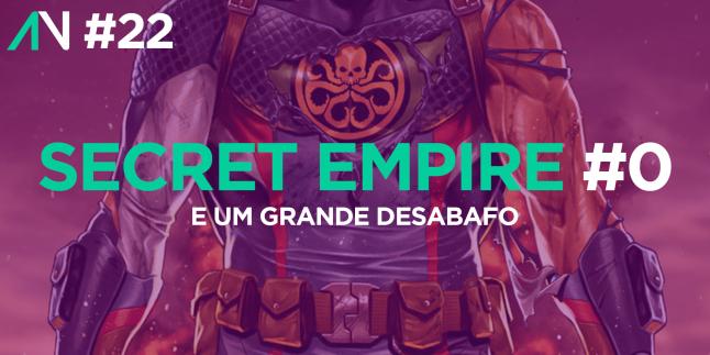 Capa Variante 22 – Secret Empire 0 e um grande desabafo