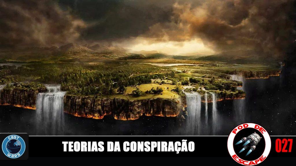 Pod de Escape 027 - Teorias da Conspiração