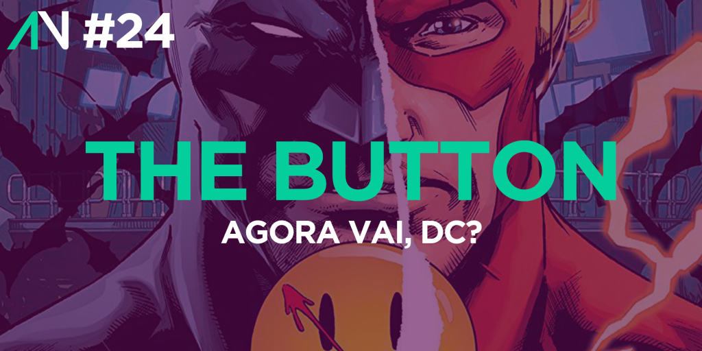 Capa Variante 24 – The Button: Agora vai, DC?