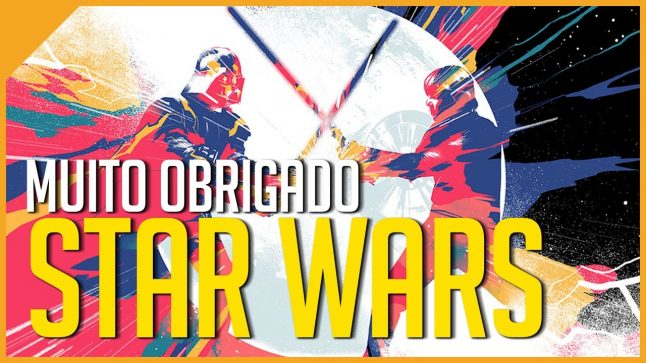 STAR WARS MUDOU NOSSA VIDA | #StarWarsDay