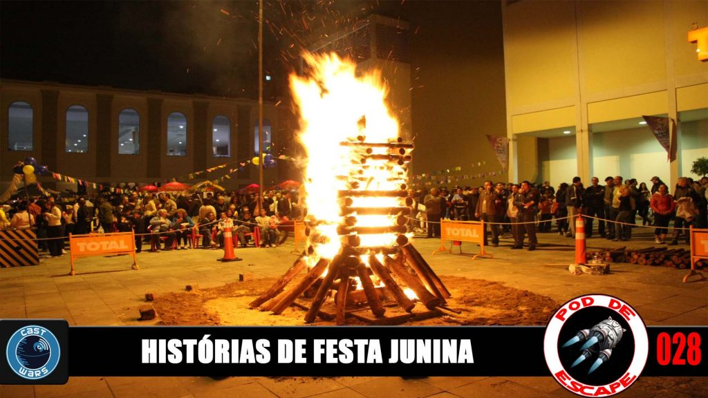 Pod de Escape 028 - Histórias de Festa Junina
