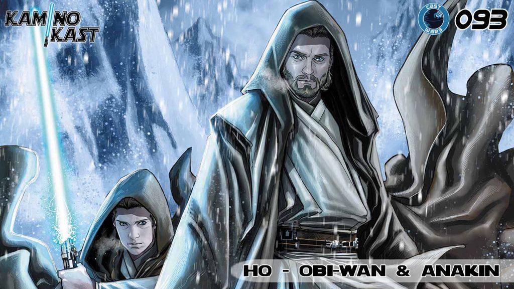 KaminoKast 093 - HQ: Obi-Wan & Anakin