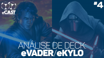eCast 004 – Análise de Deck: eVader/eKylo