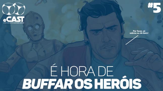 eCast 005 – É hora de buffar os heróis!