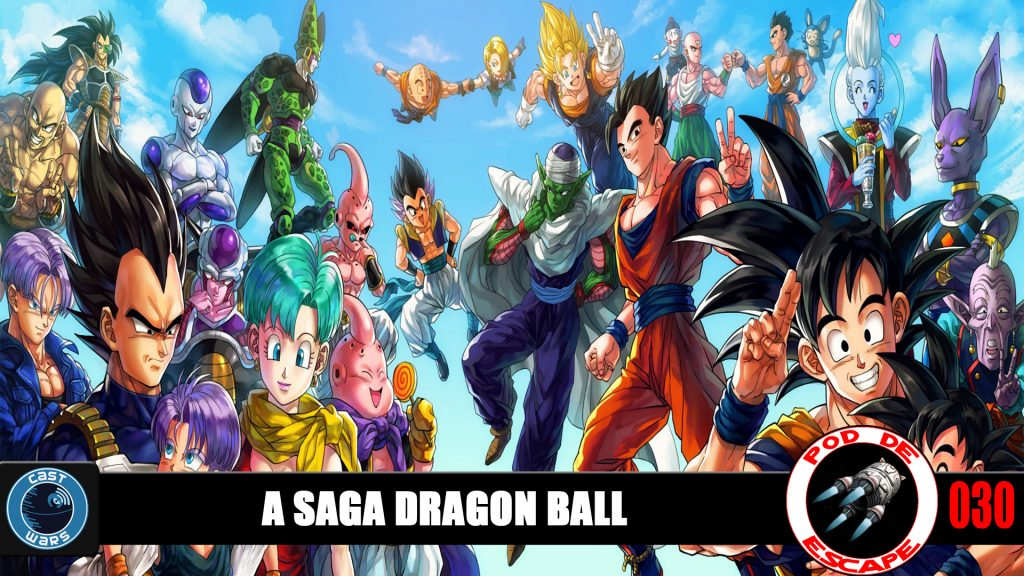 Pod de Escape 030 - A saga Dragon Ball
