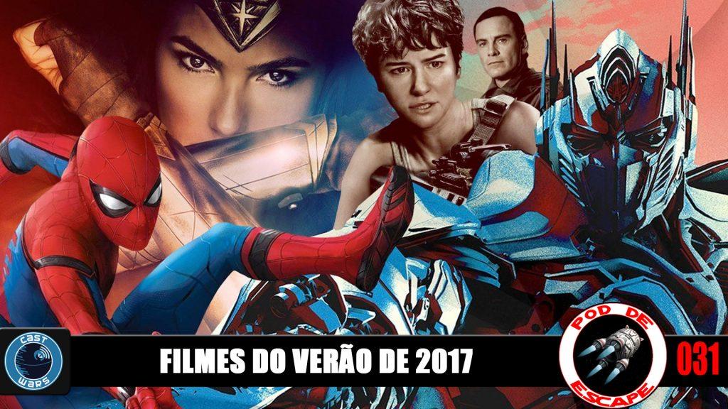Pod de Escape 031 - Filmes do Verão de 2017