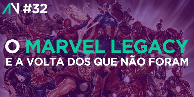 Capa Variante 032 – O Marvel Legacy e a volta dos que não foram