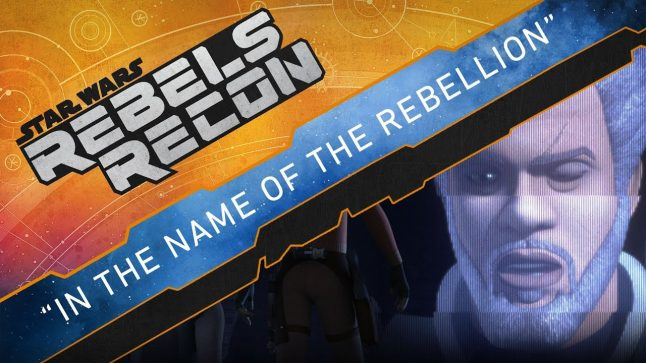 "Rebels Recon #4.3 and #4.4: Inside ""In the Name of the Rebellion"" 