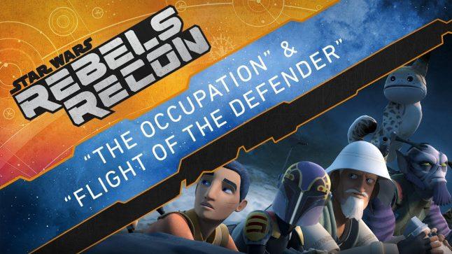 "Rebels Recon #4.3: Inside ""The Occupation"" & ""Flight of the Defender"" | Star Wars Rebels"