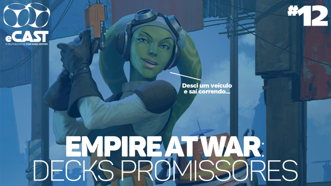 eCast 012 – Empire at War: Decks promissores
