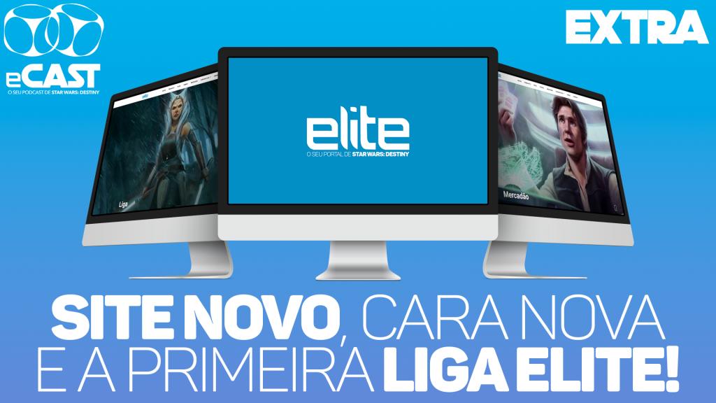 eCast Extra – Site novo, cara nova e a primeira Liga Elite!