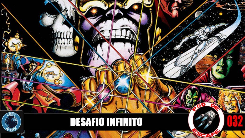 Pod de Escape 032 - Desafio Infinito