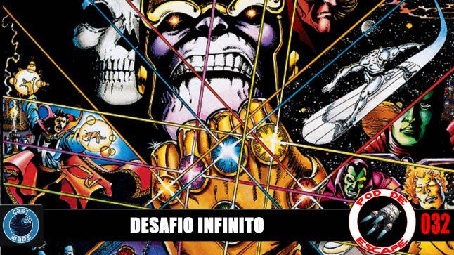 Pod de Escape 032 – Desafio Infinito