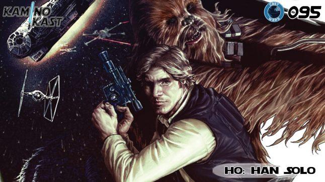 KaminoKast 095 – HQ: Han Solo