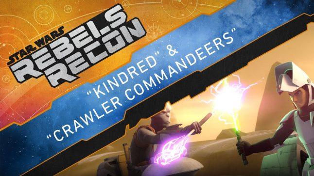 "Rebels Recon #4.4: Inside ""Kindred"" & ""Crawler Commandeers"" | Star Wars Rebels"