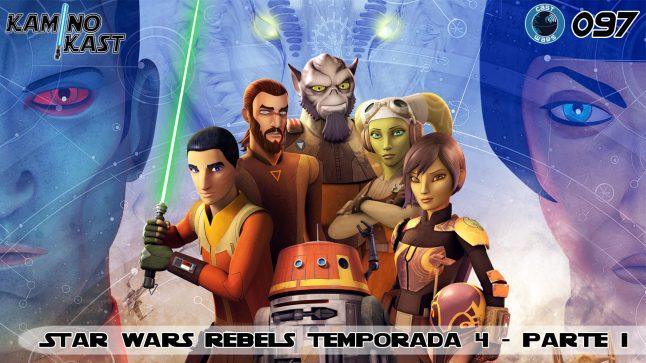KaminoKast 097 – Star Wars Rebels temporada 4 – parte 1