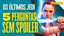 Star Wars: Os Últimos Jedi - 5 perguntas SEM spoilers | OmeleTV