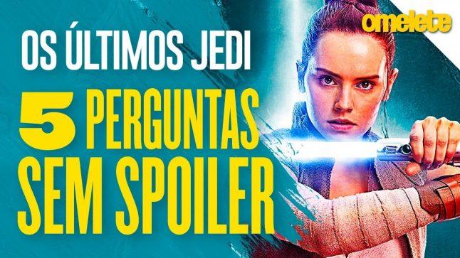 Star Wars: Os Últimos Jedi – 5 perguntas SEM spoilers | OmeleTV