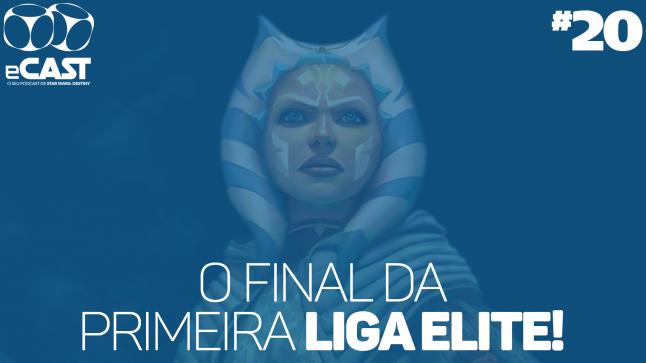 eCast 020 – O final da primeira Liga Elite!