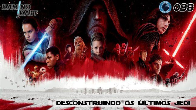 KaminoKast 098 – Desconstruindo Os Últimos Jedi