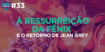 Capa Variante 33 – A ressurreição da Fênix e o retorno de Jean Grey