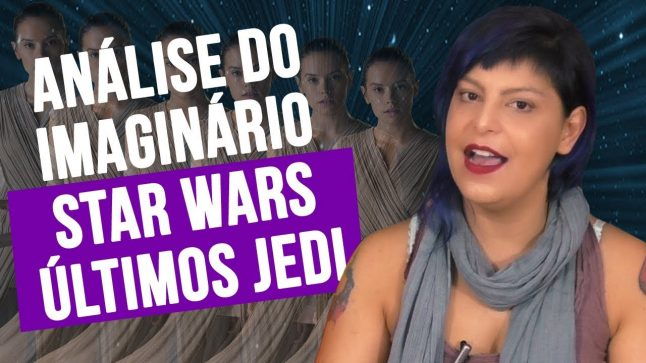 ANALISE IMAGINARIO STAR WARS: REY