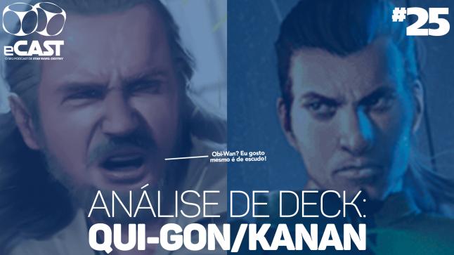eCast 25 – Análise de deck: Qui-Gon/Kanan