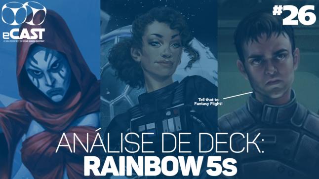 eCast 26 – Análise de deck: Rainbow 5s