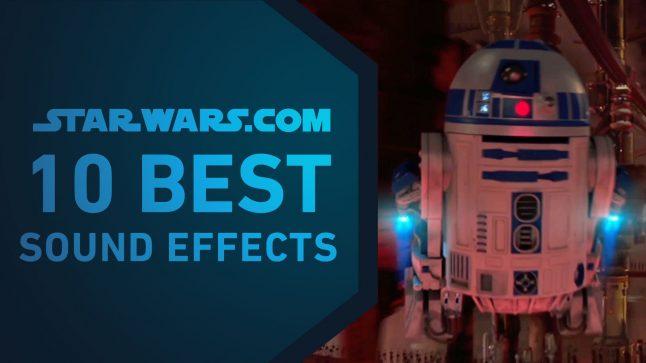 Best Star Wars Sound Effects | The StarWars.com 10