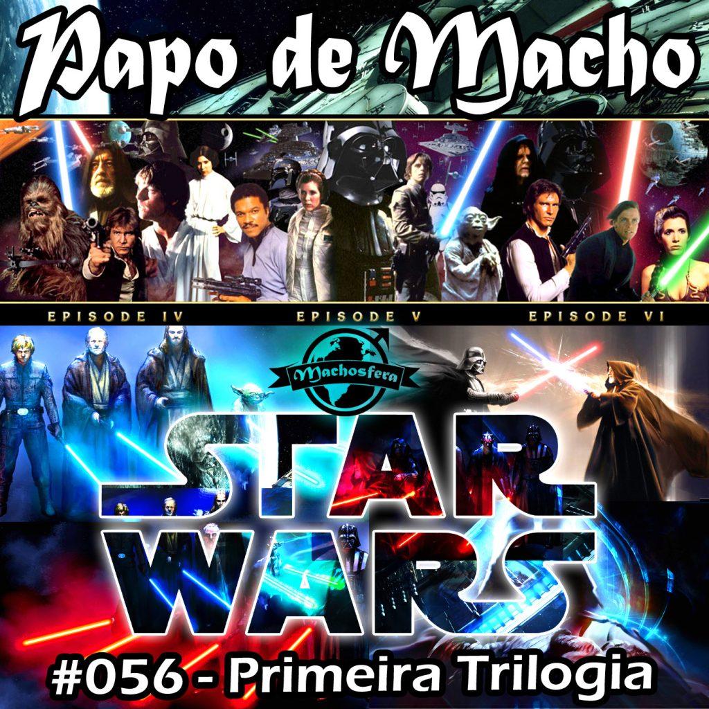 Ep. 056 – STAR WARS / Primeira Trilogia