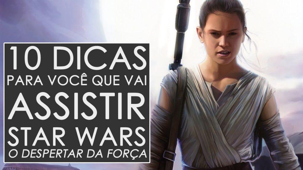 10 DICAS PARA VOCÊ QUE VAI ASSISTIR STAR WARS - O DESPERTAR DA FORÇA | #RapaduraTV