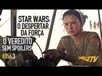 Star Wars: O Despertar da Força - O Veredito SEM SPOILERS | OmeleTV #356.3